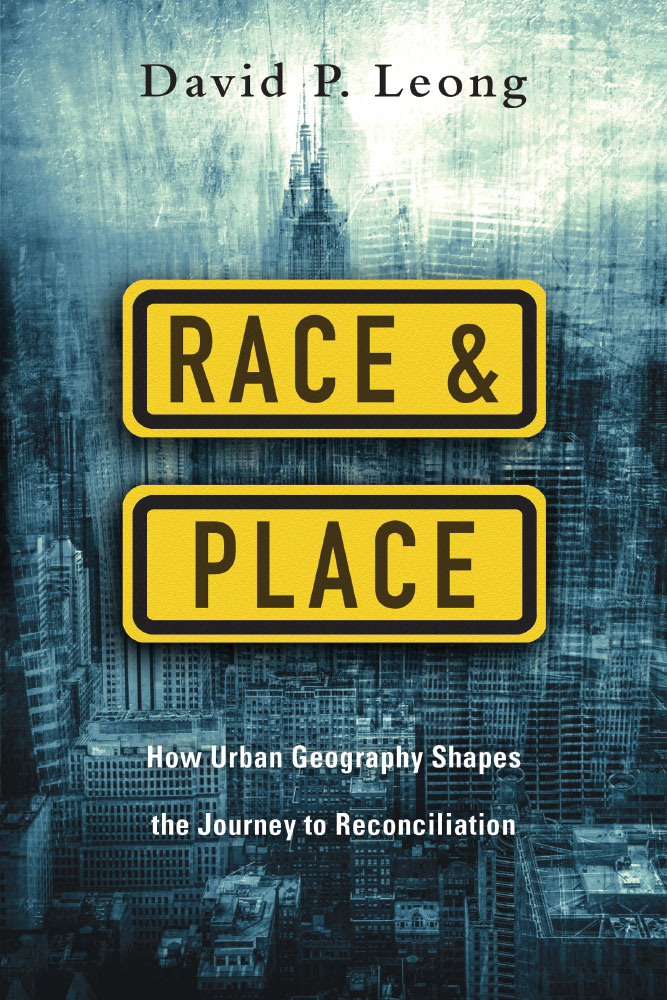 Race & Place, a book by SPU Theology Professor Daniel P Leong